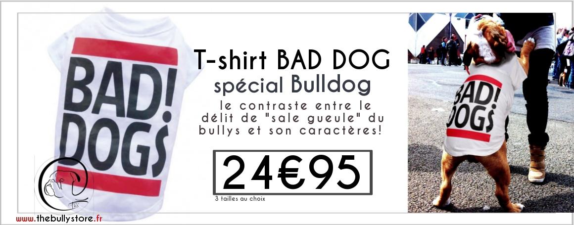 Tshirt english Bulldog Bad Dogs !